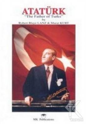 "Atatürk: ""The Father of Turks"""