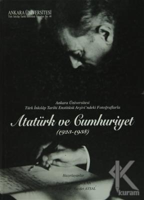 Atatürk ve Cumhuriyet 1923 - 1938 (Ciltli)