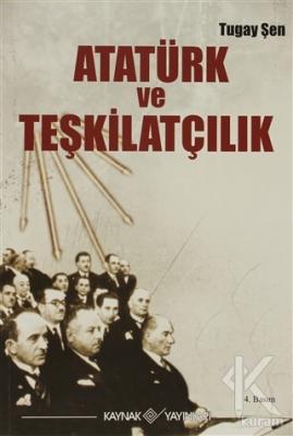 Atatürk ve Teşkilatçılık