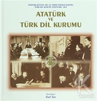 Atatürk ve Türk Dil Kurumu (Ciltli)