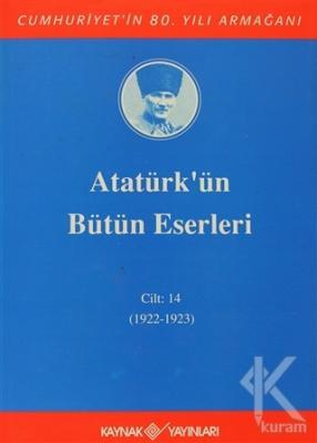 Atatürk'ün Bütün Eserleri Cilt: 14 (1922 - 1923) (Ciltli)