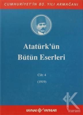 Atatürk'ün Bütün Eserleri Cilt: 4 (1919) (Ciltli)