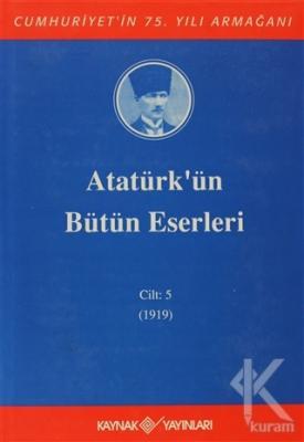 Atatürk'ün Bütün Eserleri Cilt: 5  (1919) (Ciltli)