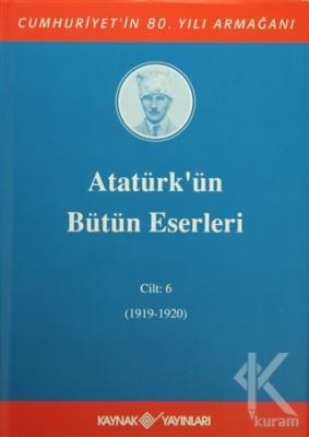 Atatürk'ün Bütün Eserleri Cilt: 6 (1919-1920) (Ciltli)