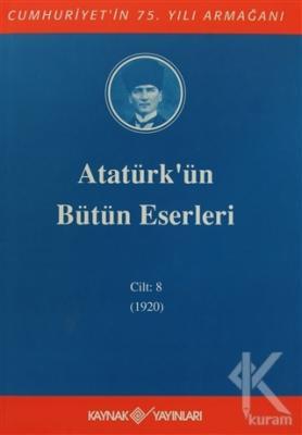 Atatürk'ün Bütün Eserleri Cilt: 8 (1920) (Ciltli)