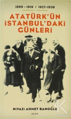 Atatürk'ün İstanbul'daki Günleri