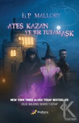 Ateş, Kazan ve Bir Tutam Aşk