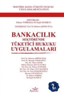 Bankacılık Sektöründe Tüketici Hukuku Uygulamaları