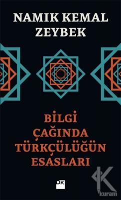 Bilgi Çağında Türkçülüğün Esasları