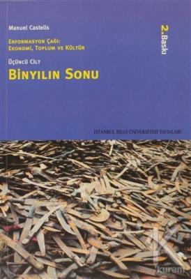 Binyılın Sonu Enformasyon Çağı: Ekonomi, Toplum ve Kültür 3. Cilt