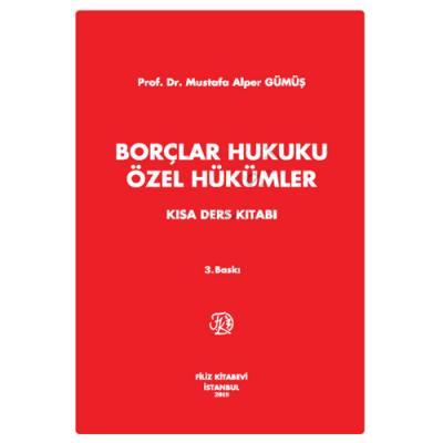 Borçlar Hukuku Özel Hükümler Kısa Ders Kitabı Mustafa Alper Gümüş