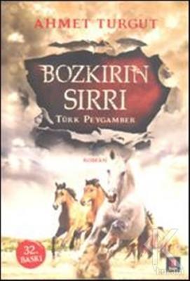 Bozkırın Sırrı : Türk Peygamber