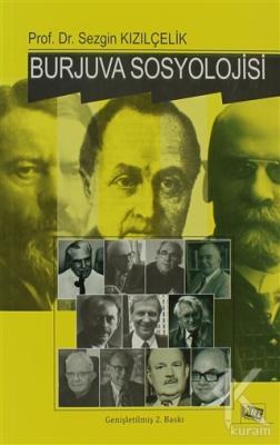 Burjuva Sosyolojisi  Batı Sosyolojisini Yeniden Düşünmek Cilt 2