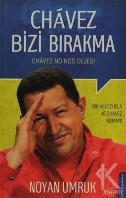 Chavez Bizi Bırakma