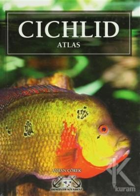 Cichlid Atlas (Ciklet Atlası - Akvaryum Balıkları) (Ciltli)