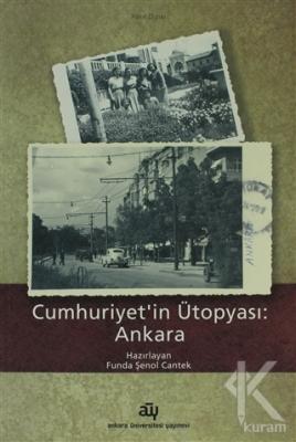 Cumhuriyet'in Ütopyası: Ankara