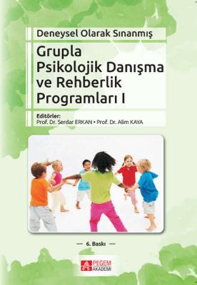 Grupla Psikolojik Danışma ve Rehberlik Programları (I. Cilt) Serdar Er