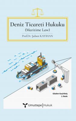 Deniz Ticareti Hukuku (Maritime Law) Şaban Kayıhan