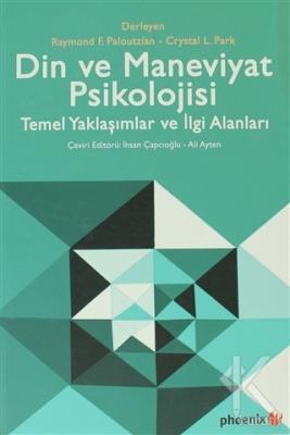 Din ve Maneviyat Psikolojisi - Temel Yaklaşımlar ve İlgi Alanları Kole
