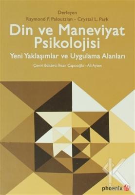 Din ve Maneviyat Psikolojisi - Yeni Yaklaşımlar ve Uygulama Alanları K
