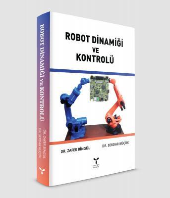 ROBOT DİNAMİĞİ VE KONTROLÜ %20 indirimli Doç. Dr. Serdar KÜÇÜK
