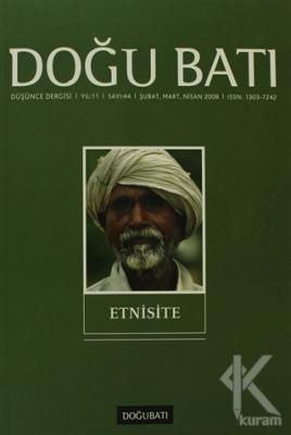 Doğu Batı Düşünce Dergisi Sayı: 44 Etnisite