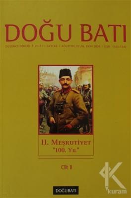 """Doğu Batı Düşünce Dergisi Sayı: 46 2. Meşrutiyet """"100. Yıl"""" Cilt:2"""