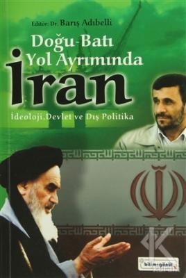 Doğu - Batı Yol Ayrımında İran