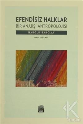 Efendisiz Halklar : Bir Anarşi Antropolojisi