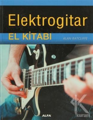 Elektrogitar El Kitabı (Ciltli)