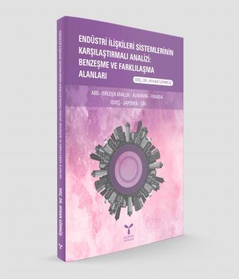 Endüstri İlişkileri Sistemlerinin Karşılaştırmalı Analizi: Benzeşme ve