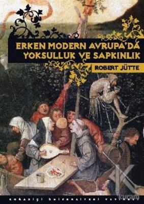Erken Modern Avrupa'da Yoksulluk ve Sapkınlık
