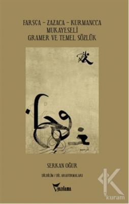 Farsça - Zazaca - Kurmancca Mukayeseli Gramer ve Temel Sözlük