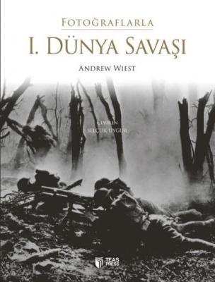 Fotoğraflarla 1.Dünya Savaşı