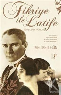 Fikriye ile Latife Melike İlgün