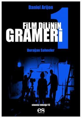Film Dilinin Grameri 1 Durağan Sahneler Daniel Arizon