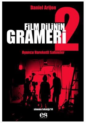 Film Dilinin Grameri Cilt 2 - Oyuncu Hareketli Sahneler Daniel Arizon