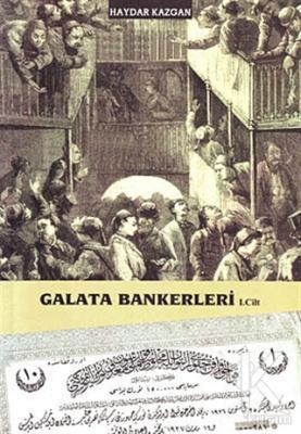 Galata Bankerleri Cilt: 1
