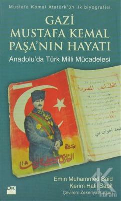 Gazi Mustafa Kemal Paşa'nın Hayatı