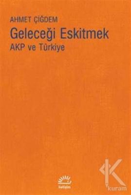 Geleceği Eskitmek AKP ve Türkiye