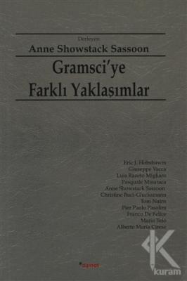 Gramsci'ye Farklı Yaklaşımlar