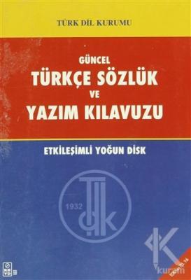 Güncel Türkçe Sözlük ve Yazım Kılavuzu Etkileşimli Yoğun Disk