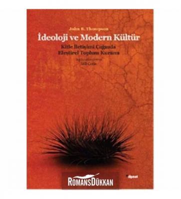 İdeoloji ve Modern Kültür: Kitle İletişim Çağında Eleştirel Toplum Joh