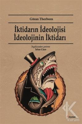İktidarın İdeolojisi İdeolojinin İktidarı