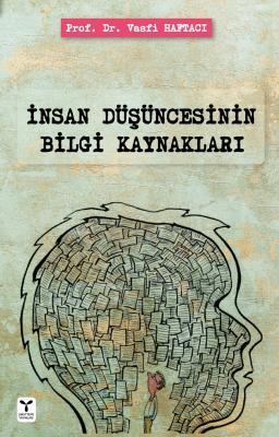 İnsan Düşüncesinin Bilgi Kaynakları Vasfi Haftacı