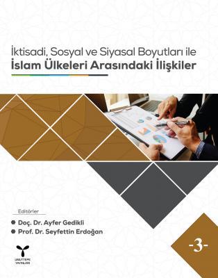 İktisadi, Sosyal ve Siyasal Boyutları ile İslam Ülkeleri Arasındaki İl