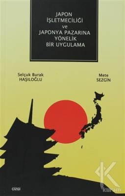Japon İşletmeciliği ve Japonya Pazarına Yönelik Bir Uygulama