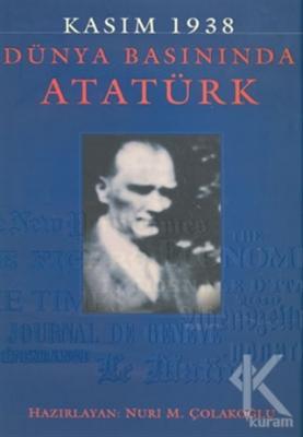 Kasım 1938 - Dünya Basınında Atatürk (Ciltli)