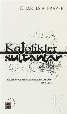 Katolikler ve Sultanlar