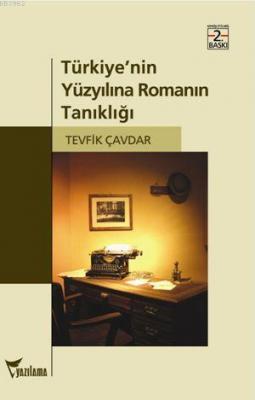 Türkiye'nin Yüzyılına Romanın Tanıklığı Tevfik Çavdar